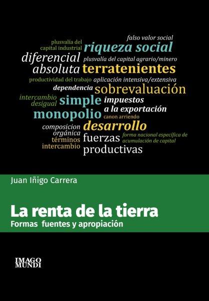 Salió La renta de la tierra, de Juan Iñigo Carrera
