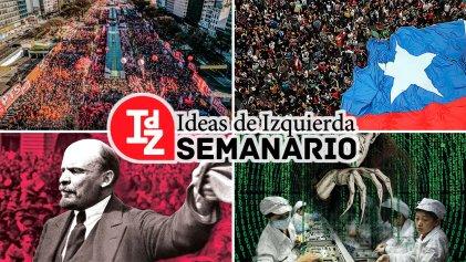 En IdZ: las presidenciales y la influencia de la izquierda; #ChileDespertó; la actualidad de El Estado y la revolución, y más