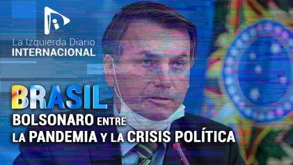 [Claves] El Brasil de Bolsonaro entre la pandemia y la crisis política