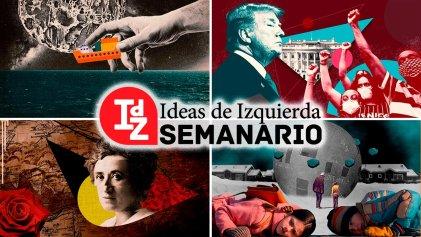 En IdZ: Vicentin, negocios non sanctos; movimientos contra el racismo y la policía; Rosa Luxemburgo sobre la huelga de masas, y más