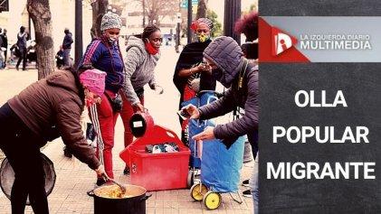 Olla Popular Migrante en La Plata: ¡Si no nos mata el coronavirus, nos mata el hambre!