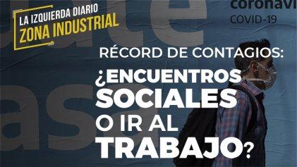 [Zona Industrial] Récord de contagios: ¿encuentros sociales o ir al trabajo?