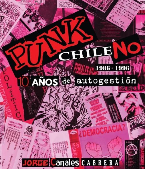 """""""Punk Chileno 10 años de auto gestión"""": el relato de la primera década del punk en Chile"""
